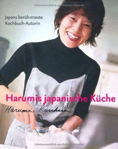Harumis japanische Küche: Klassisch - einfallsreich - einfach zuzubereiten von Harumi Kurihara http://www.amazon.de/dp/3831008809/ref=cm_sw_r_pi_dp_jZSNub1DXFPGE