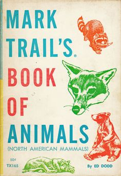 Mark Trail's Book of Animals by Ed Dodd, 1960s