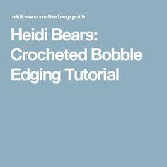 Heidi Bears: Crocheted Bobble Edging Tutorial