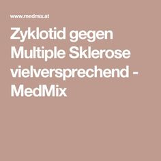 Zyklotid gegen Multiple Sklerose vielversprechend - MedMix