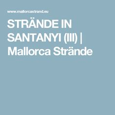 STRÄNDE IN SANTANYI (III) | Mallorca Strände