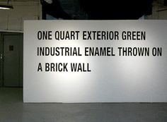 Lawrence Weiner - One Quart Exterior Green Industrial Enamel Thrown On a Brick Wall