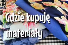 Where to buy sewing supplies - the best stores- Gdzie kupować materiały do szycia – najlepsze sklepy Where to buy sewing supplies – the best stores - Sewing For Kids, Handicraft, Diy And Crafts, Sewing Projects, Stitch, Crochet, Pattern, Handmade, Stuff To Buy