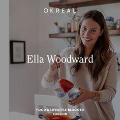 Ella Woodward, London @deliciouslyella #okreal