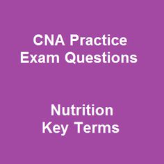 to help you to enhance all terms quickly and easily 20 free cna practice exam online questions and answers on nutrition key terms brings up a list of - Cna Sample Questions