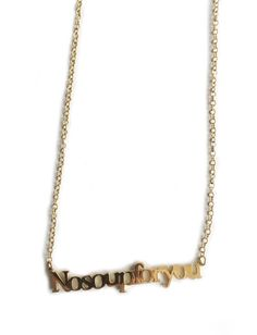 No Soup For You Necklace