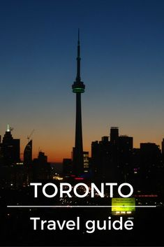 A #travel #guide to Toronto
