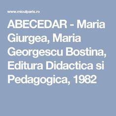 ABECEDAR - Maria Giurgea, Maria Georgescu Bostina, Editura Didactica si Pedagogica, 1982