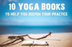 10 Yoga Books to Deepen Yoga Practice. #yogateachers #yogalovers #books #yogabooks #bookslovers #readers #yogini #yogaschool #yogis