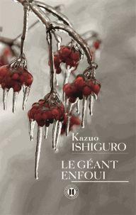 Kazuo Ishiguro - Le géant enfoui. / Kazuo Ishiguro, 2015 http://bu.univ-angers.fr/rechercher/description?notice=000796381