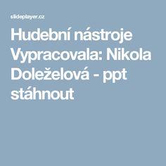 Hudební nástroje Vypracovala: Nikola Doleželová -  ppt stáhnout
