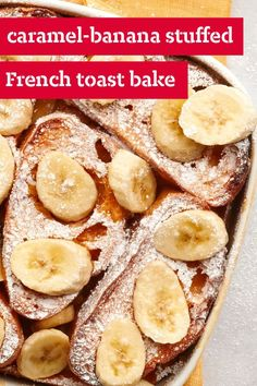 Caramel-Banana Stuffed French Toast Bake – Make your morning special with this sweet and fruity breakfast recipe. You'll be surprised at just how easy this delicious dish is to make!