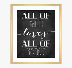 Love Wall Art - Instant Download, Printable, Chalkboard, Dorm, Room, Nursery, Bedroom, Home Decor, All of me Loves all of you - #026