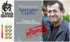 Zona de incertidumbre, Antonio Serrano Cueto.