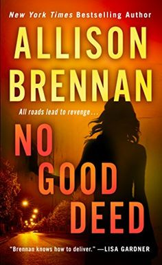 No Good Deed (Lucy Kincaid Novels Book 10) by Allison Brennan