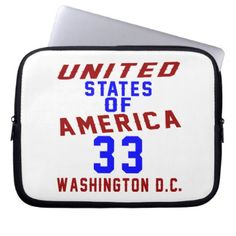#United States Of America 33 Washington D.C. Computer Sleeve - #giftidea #gift #present #idea #number #33 #thirty-third #thirty #thirtythird #bday #birthday #33rdbirthday #party #anniversary #33rd