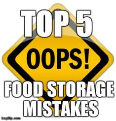 Top 5 Food Storage Mistakes That Could Destroy Your Preps  #food storage, #prepper, #survival