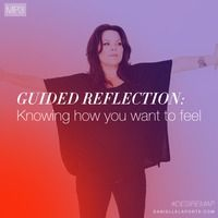 Guided Reflection: Knowing how you want to feel by Danielle LaPorte on SoundCloud