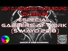 JAVI DJ PATARRO HARD SOUND VOLUMEN 84 ESPECIAL GABBERS AT WORK (85 MAYO ...