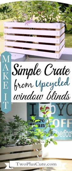 Upcycle your old window blinds and turn them into pretty, decorative wooden crates for your pots, with this easy tutorial!