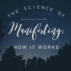 The Science of Manifesting: HOW it works