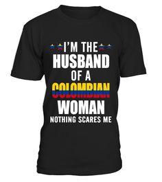 71deae526 Husband Of A Colombian Woman. Funny HusbandAwesome HusbandTeam T ShirtsCute  ...
