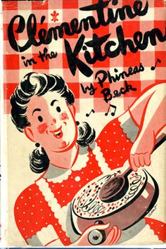 Clementine in the Kitchen by Phineas Beck