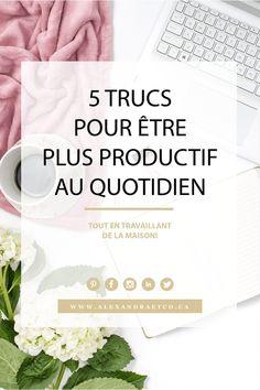 5 trucs pour être plus productif au quotidien | Alexandra & Co