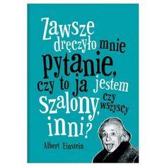 Zeszyt z cytatem Einsteina :) Keep Calm, Einstein, Jokes, Wisdom, Humor, Motivation, School, Funny, Quotes