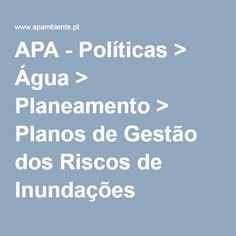 APA - Políticas > Água > Planeamento > Planos de Gestão dos Riscos de Inundações