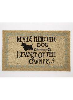 Coir Door Mat - Never Mind The Dog @ rosefields.co.uk
