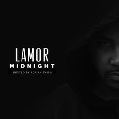 "Lamor - ""Midnight"" hosted by Adrian Swish [New R&B Mixtape]- http://getmybuzzup.com/wp-content/uploads/2015/05/lamorcover-650x650.jpg- http://getmybuzzup.com/lamor-midnight-adrian-swish/- R&B singer Lamor releases his debut mixtape ""Midnight"" hosted by Adrian Swish. Villans LA Enjoy this audio stream below after the jump. Follow me: Getmybuzzup on Twitter 