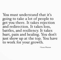 You have to work for your growth...