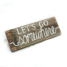 Let's Go Somewhere Pallet sign Adventure sign Traveling sign Outdoor Living Rustic home decor Wooden signs Dorm art Dorm signs Travel gift by SimplyPallets on Etsy https://www.etsy.com/listing/238852258/lets-go-somewhere-pallet-sign-adventure