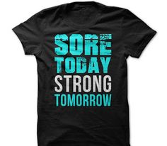 Sore Today Strong Tomorrow Workout Bodybuilding T Shirts gift tee shirts and hoodies for men / women. Tags: fitness t shirt quotes, fitness t shirt ideas, fitness t shirt printing, t-shirt let's go fitness, #workout #fitness #tshirts #hoodies #motivational #gym #sunfrog #muscle . BUY HERE: http://tshirts.salalo.com/search/label/Fitness%20T%20Shirts