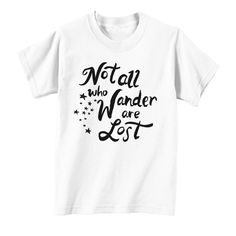 Not All Who Wander Are Lost Tee
