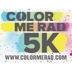 I'm participating in the Color Me Rad run on September 8th! :)