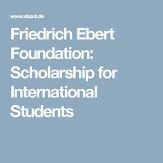 Friedrich Ebert Foundation: Scholarship for International Students