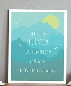 Take a look at this Move Mountains Personalized Print by Leo Leo by Children Inspire Design on #zulily today!