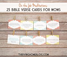 "As+busy+moms,+how+can+we+keep+God's+Word+on+our+minds+and+in+our+hearts+throughout+the+day?+Putting+verse+cards+around+your+home+and+other+places+you+most+frequent+can+be+a+helpful+step+towards+keeping+your+heart+and+mind+in+the+right+place.+Read+more+about+these+printable+cards+at+Thriving+Home.    If+the+idea+of+verse+cards+is+appealing+to+you,+check+out+these,+""On+the+Job+Meditations+for+Moms:+25+Encouraging+Bible+Verse+Cards.""+This+printable+card+set+includes+25+verses+hand-picked+for+moms.+It+also+includes+a+matching+""A+Gift+for+You""+card+to+make+it+easy+to+give+them+away.+If+you+don't+use+them+for+yourself,+they+are+a+perfect+gift+for+a+new+mom+or+for+someone+who+needs+a+little+boost!"