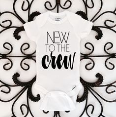 New To The Crew Onesie, Funny Onesie, Newborn Onesie, Baby Girl Onesie, Baby Boy Onesie by KalAndCo on Etsy https://www.etsy.com/listing/487830049/new-to-the-crew-onesie-funny-onesie