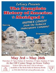 The Complete History of America, Abridged at Off Center Stage, Grass Valley by Legacy Presnts.  May 3rd- May 26th.