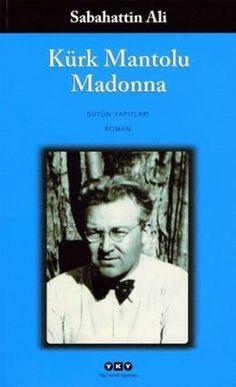 Türk edebiyat dünyasının en sevdiğim yazarlarından biri olan Sabahattin Ali'nin unutulmaz eserlerinden biri olan Kürk Mantolu Madonna herkesin mutlaka okuması gereken mükemmel bir kitap.