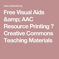 Free Visual Aids & AAC Resource Printing ⋆ Creative Commons Teaching Materials