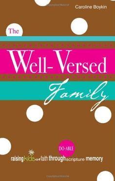 The Well-Versed Family by Caroline Boykin, http://www.amazon.com/dp/1598867687/ref=cm_sw_r_pi_dp_F-zYpb1DGY0GX
