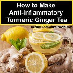How to Make Anti-Inflammatory Turmeric Ginger Tea