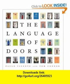The Language of Doors (9781579652722) Paulo Vicente, Tom Connor , ISBN-10: 1579652727  , ISBN-13: 978-1579652722 ,  , tutorials , pdf , ebook , torrent , downloads , rapidshare , filesonic , hotfile , megaupload , fileserve