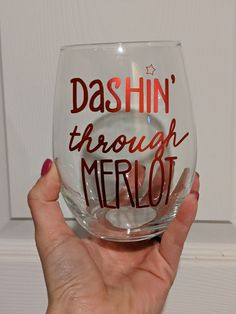 New custom-made wine glass for Christmas dashing through Merlot! Clear glass with red lettering! Christmas Wine Glasses, Glitter Wine Glasses, Diy Wine Glasses, Custom Wine Glasses, Painted Wine Glasses, Wine Glass Sayings, Short Glass, Cricut Craft Room, Etchings