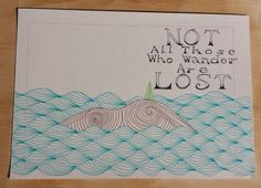 """""""Not All Those Who Wander Are Lost"""" sketch Tolkien quote with an original drawing. Handmade original piece. One of a kind."""