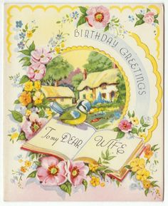Vintage birthday greetings to my dear wife. #vintage #birthday #cards